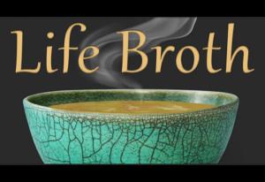 Life Broth